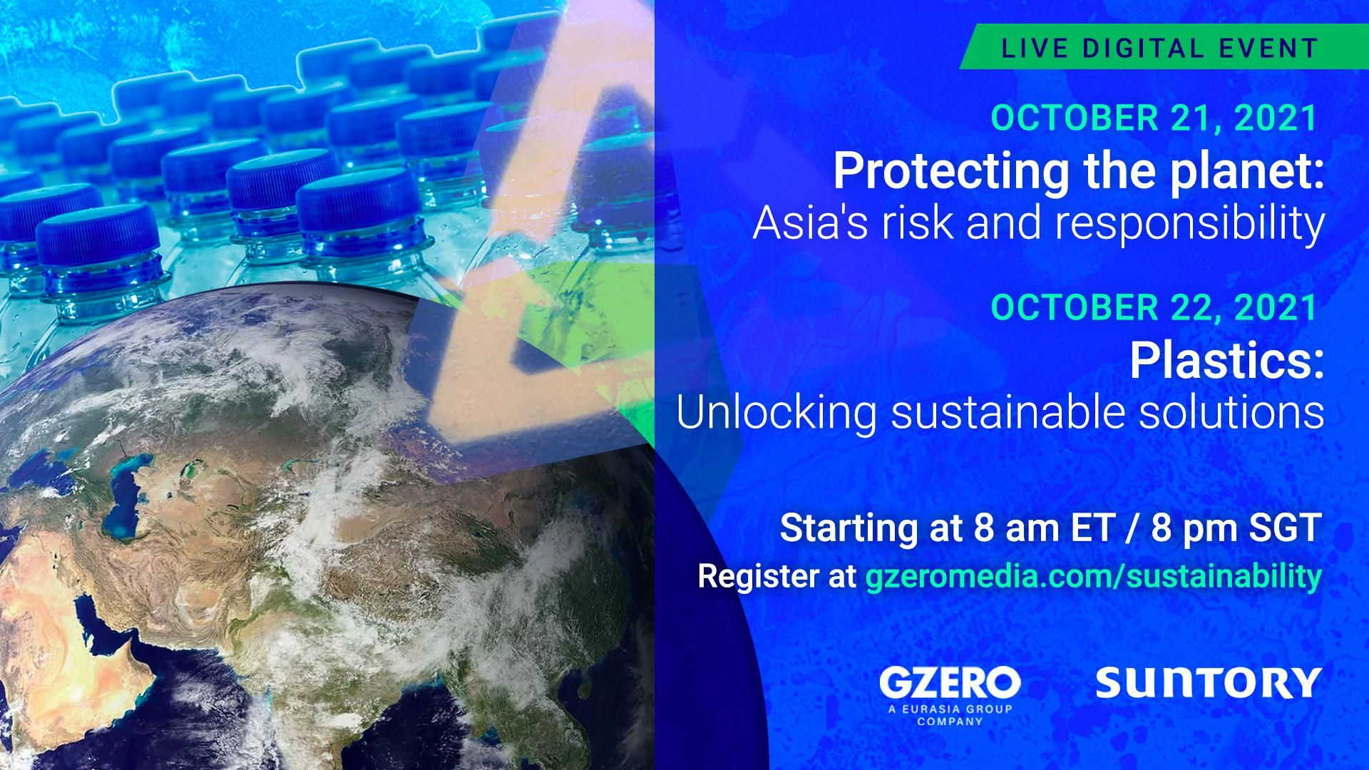 2 live sessions of GZERO's Sustainable Leaders Summit, Oct 21 and 22, starting at 8 am ET / 8 pm SGT each day, sponsored by Suntory. Register at gzeromedia.com/suntory
