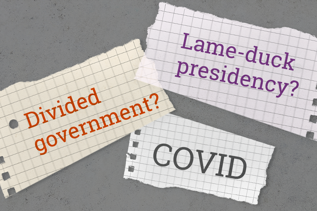 Art featuring the following copy in bold: Divided government?; COVID; Lame-duck presidency?