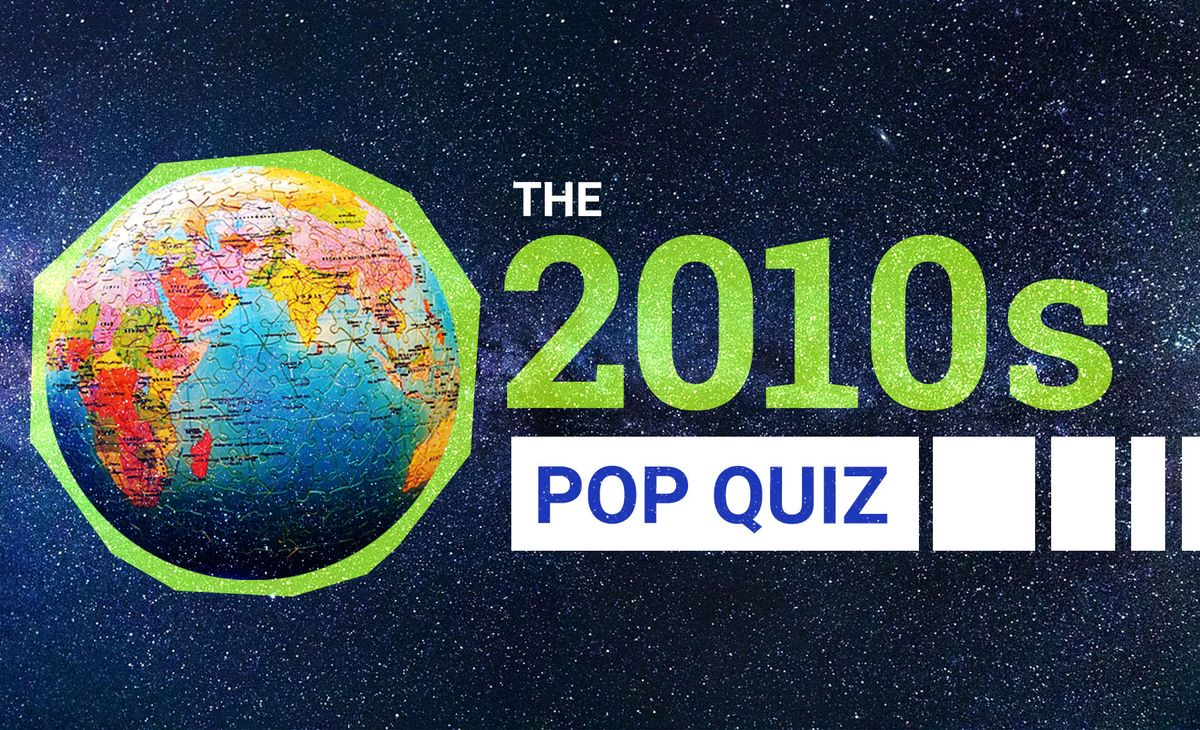 Pop Quiz: The 2010s in review