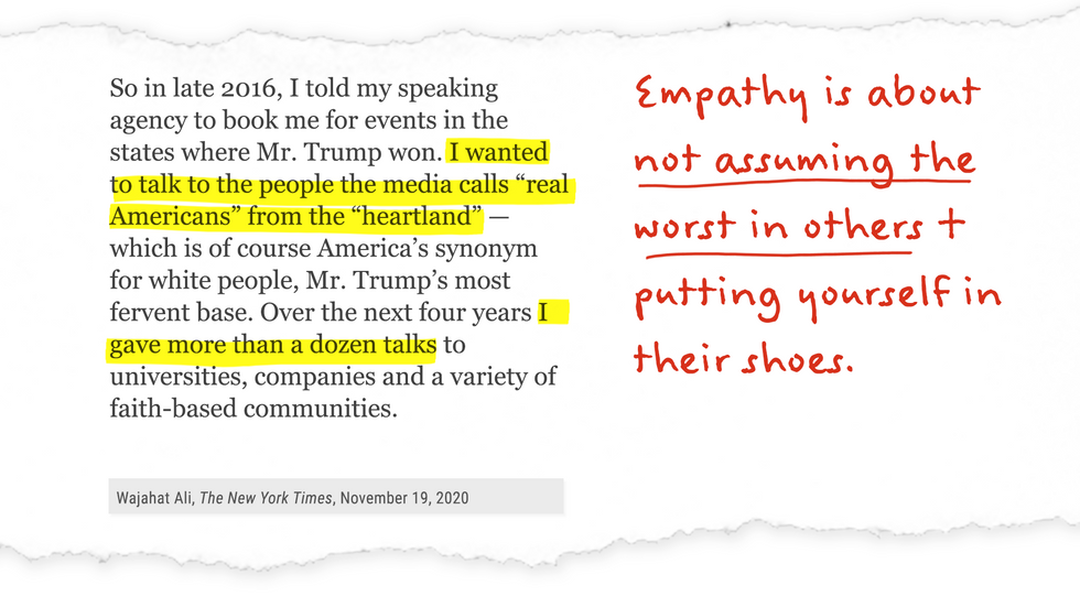"""""""I wanted to talk to the people the media calls 'real Americans' from the 'heartland''..."""" Empathy is about not assuming the worst in others and putting yourself in their shoes."""
