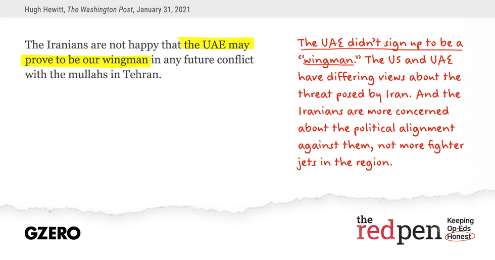 """The Iranians are not happy that the UAE may prove to be our wingman in any future conflict with the mullahs in Tehran."" The UAE didn't sign up to be a ""wingman."" The US and UAE have differing views about the threat posed by Iran."