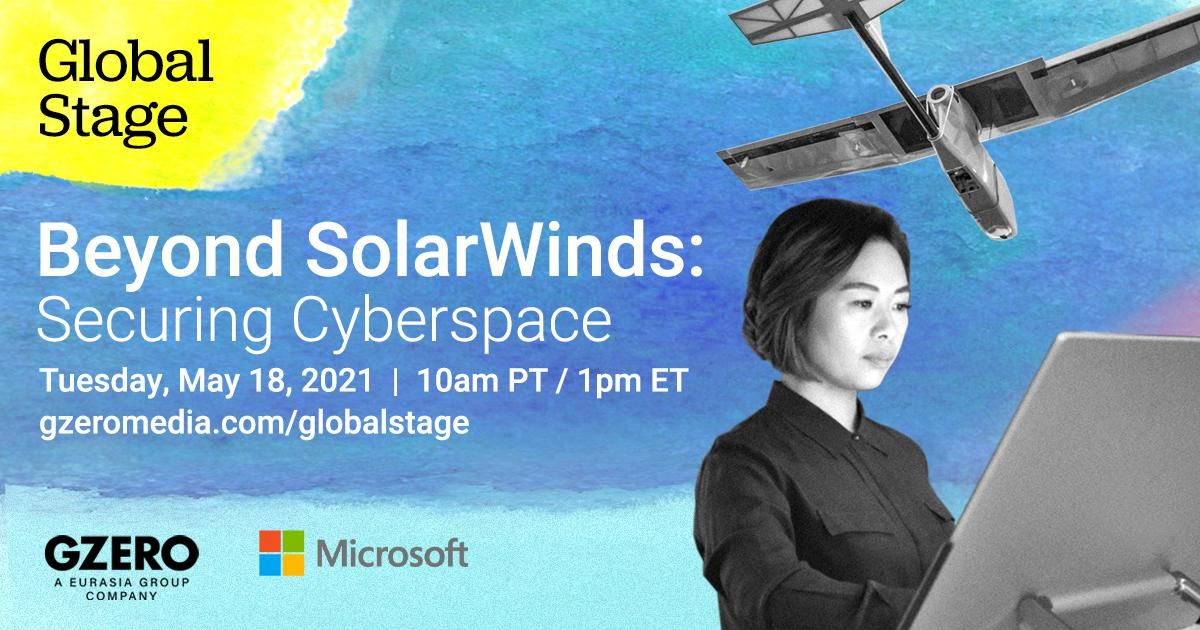 Beyond SolarWinds: Securing Cyberspace | Tuesday, May 18. 2021 | 10am PT / 1pm ET