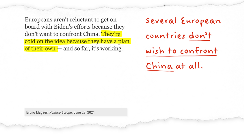 """""""Europeans aren't reluctant to get on board with Biden's efforts because they don't want to confront China. They're cold on the idea because they don't have a plan of their own - and so far, it's working."""""""