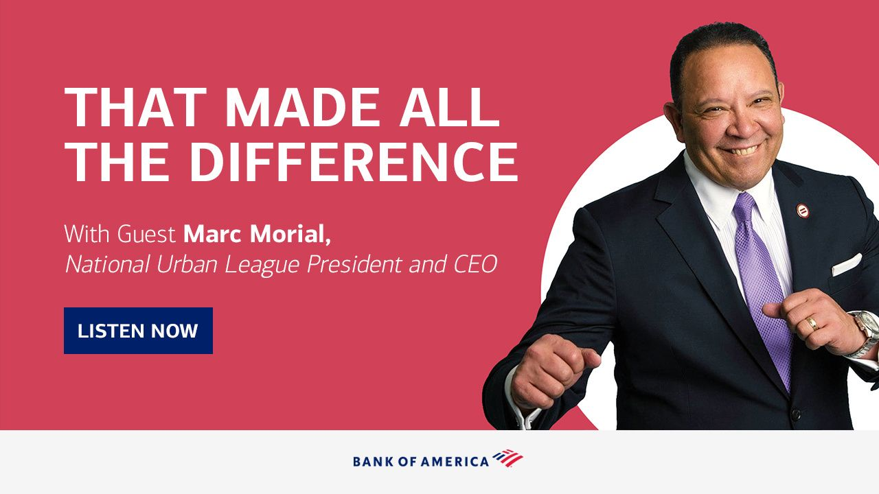 That made all the difference with guest Marc Morial, National Urban League President and CEO - Listen Now